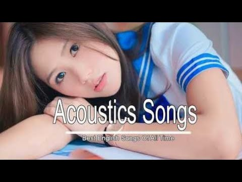 [Top 10 Acoustic Songs] Best English Music 2018 Hits Acoustic Covers of Popular Songs 2018