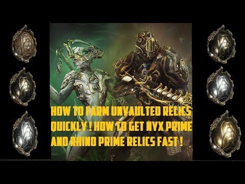 Warframe - Best Missions To Farm Rhino Prime And Nyx Prime Relics! , Farm Unvaulted Relics Quickly !
