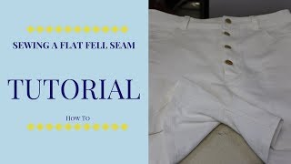 Tutorial: How to Sew a Flat Fell Seam