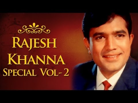 Rajesh Khanna Superhit Song Collection - Volume 2