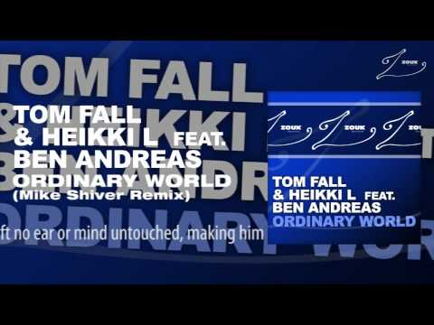 Tom Fall & Heikki L feat. Ben Andreas – Ordinary World (Mike Shiver Remix)