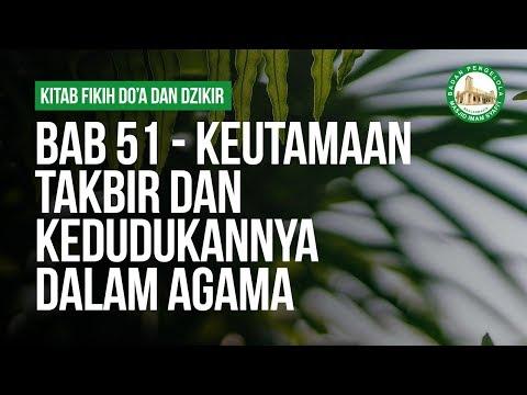 Bab 51 - Keutamaan Takbir dan Kedudukannya Dalam Agama - Ustadz Ahmad Zainuddin Al Banjary