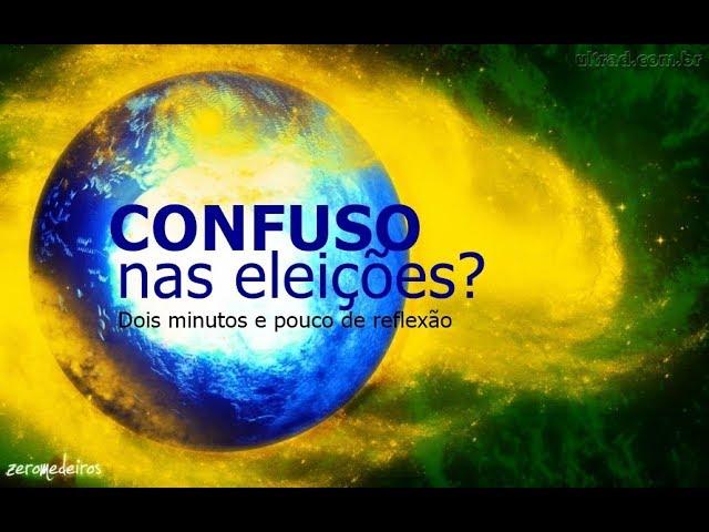 Confuso nas eleições? - Dois minutos e pouco de reflexão - Flavio Siqueira
