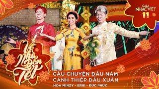 Liên khúc: Câu Chuyện Đầu Năm - Hòa Minzy, Erik, Đức Phúc | Gala Nhạc Việt 11 (Official)