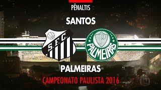 Pênaltis - Santos 3 x 2 Palmeiras - Paulistão - 24/04/2016