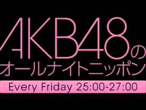 【第51回】 AKB48のANN 名場面&名言集 2011.4.8  ON AIR