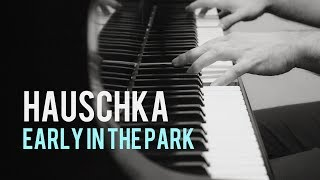 Hauschka Early In The Park
