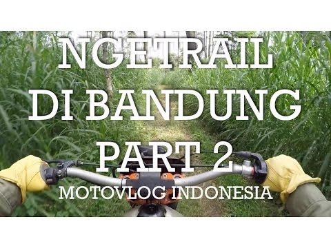 Ngetrail di Bandung (Part 2) - Indonesia #motovlog50
