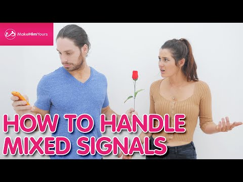 How To Handle A Guy's Mixed Signals
