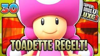 TOADETTE REGELT! 🍄 ★ NEW SUPER MARIO BROS. U DELUXE ★ [ #30 | HD | Deutsch ]