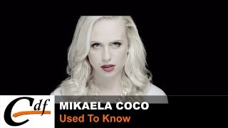 Mikaela Coco - Used To Know