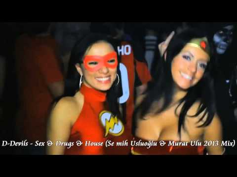 D-Devils - Sex & Drugs & House (Semih Usluoğlu & Murat Ulu 2013 Mix)