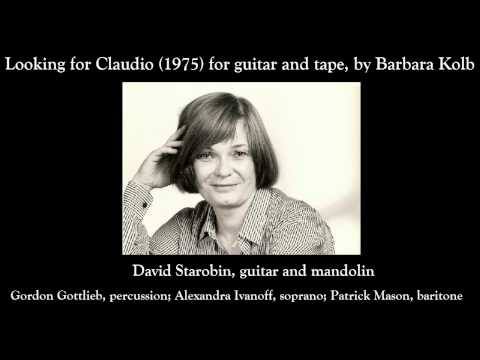 Barbara Kolb-Looking for Claudio (1975) for guitar and tape
