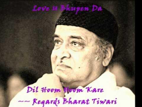 Dil Hoom Hoom Kare (bhupen hazarika) ~~ Regards Bharat Tiwari...