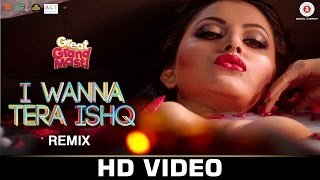 I Wanna Tera Ishq - REMIX | Great Grand Masti | Riteish D, Vivek O, Aftab S-Urvashi R | DJ NOTORIOUS