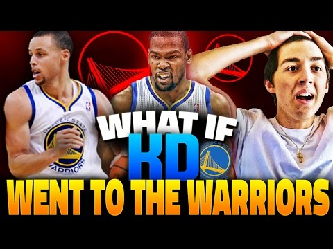 WHAT IF KEVIN DURANT SIGNED WITH THE GOLDEN STATE WARRIORS? NBA 2K16