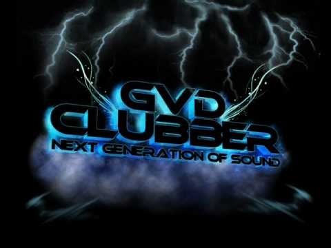 GvD Clubber - Every Single Sound (Original Mix) Sweden/Gislaved/Anderstorp
