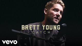 Brett Young 34 Catch 34 Official Performance Vevo
