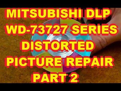 Part 2 - Mitsubishi WD-73727  DLP Color Distortion Distorted Fix Repair V28 V29 V30 V31 Chassis