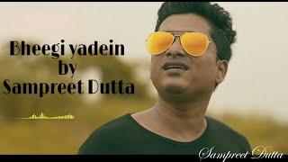 Bheegi yadein || Sampreet dutta || sad song || hindi song || heart touching song