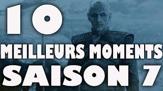 Game Of Thrones : Les 10 meilleurs moments de la saison 7