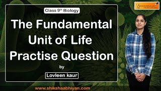 CBSE Class 9 Biology- The Fundamental Unit of Life Practise Question