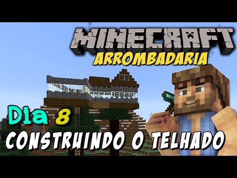 Minecraft - O Mundo da ARROMBADARIA #8: Construindo o Telhado da casa na árvore