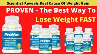 ProVen - The Best Way To Lose Weight FAST