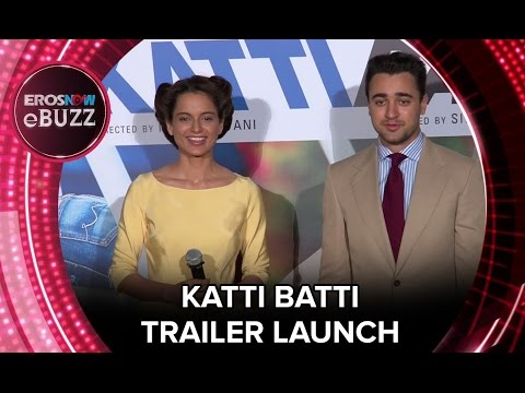 Katti Batti - Trailer Launch | ErosNow EBuzz | Kangana Ranaut, Imran Khan, Nikhil Advani,