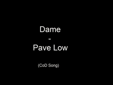 Dame-Pave Low (CoD Song) - Lyrics