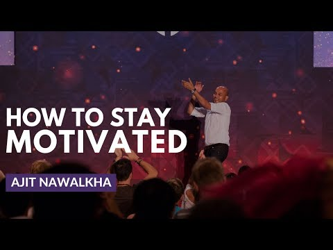 How To Get Motivated (And Stay Motivated!) - Ajit Nawalkha, Evercoach