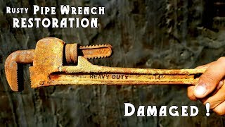 Rusty Destroyed Heavy Duty Pipe Wrench Restoration