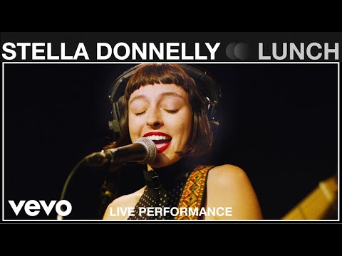 Stella Donnelly - Lunch - Live Performance | Vevo