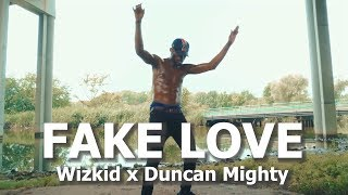 StarBoy - Fake Love (ft. Duncan Mighty, Wizkid) | Meka Oku Choreography