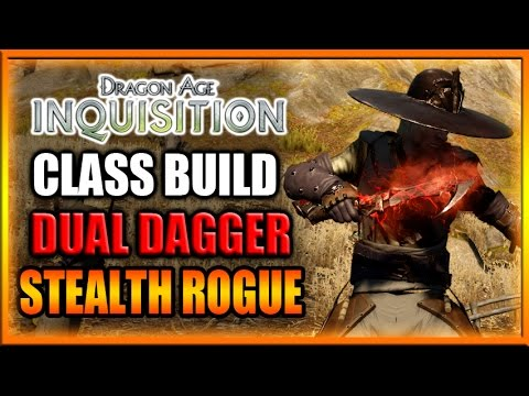 Dragon Age Inquisition - Class Build - Dual Dagger Stealth Rogue Guide!