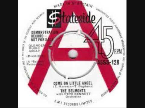 COME ON LITTLE ANGEL-THE BELMONTS