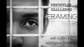 Photo Challenge Framing with Fujifilm XT2 and Fujinon 35mm f2
