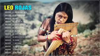 Leo Rojas Songs 2018 || Leo Rojas Greatest Hits || The Best of Leo Rojas 2018