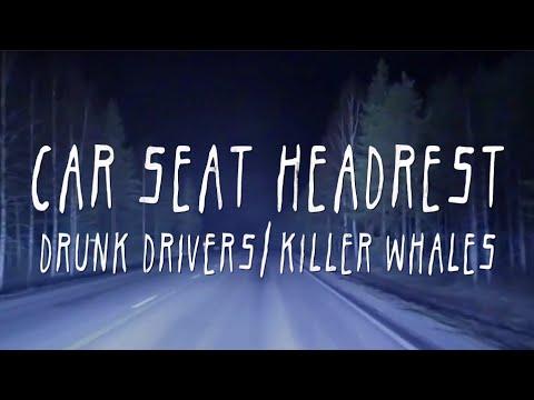 "Car Seat Headrest - ""Drunk Drivers/Killer Whales"""