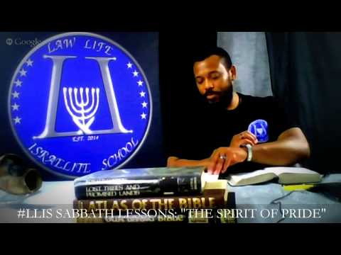 "LAW LIFE ISRAELITE SCHOOL: SABBATH LESSONS: ""THE SPIRIT OF PRIDE"""