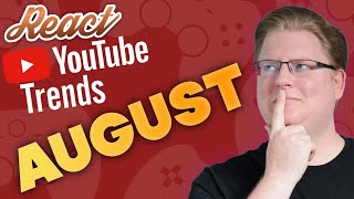 React: YouTube Trends #11 - August