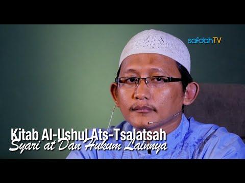 Kajian Kitab Al-Ushul Ats-Tsalatsah: Syari'at Dan Hukum Lainnya - Ustadz Badru Salam, Lc