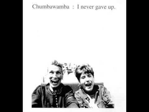 Chumbawamba - I Never Gave Up