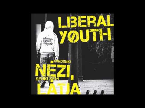Liberal Youth - Senkitől nem kell semmi