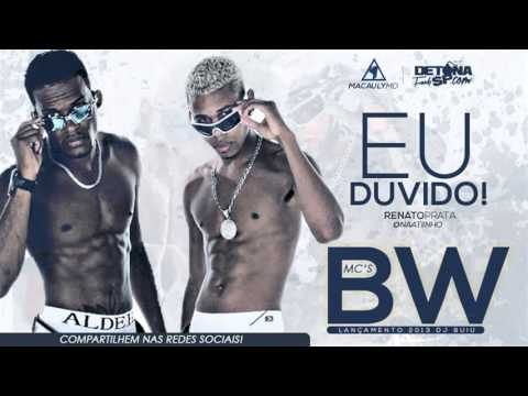 MC'S BW   Eu Duvido Tu Aguenta Uma Dessa   Musica Nova 2013 Dj Buiu) Lançamento 2013