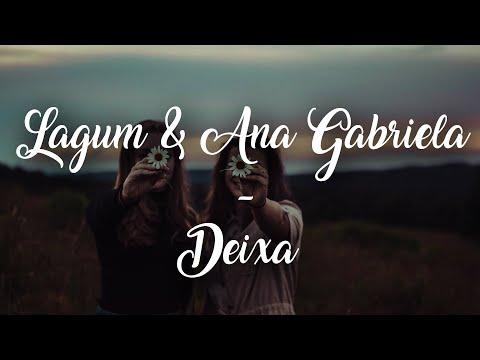 Lagum - Deixa (Letra)  ft. Ana Gabriela