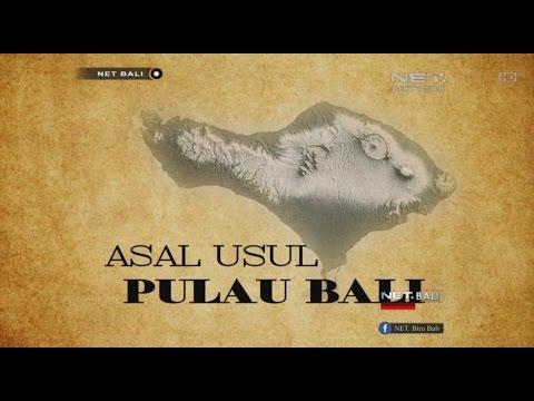 NET. BALI - BALI STORY   ASAL USUL PULAU BALI