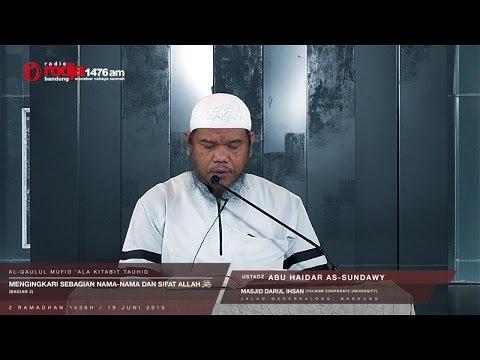 Mengingkari Sebagian Nama-nama Dan Sifat Allah (Bagian 2) | Ustadz Abu Haidar As-Sundawy