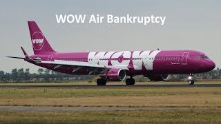 WOW Air Bankruptcy | Causes and Consequences of the WOW Air Failure Explained