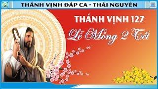 Thánh Vịnh 127 Thái Nguyên - Mồng 2 Tết
